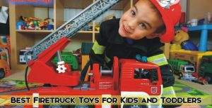 Best Firetruck Toys for Kids and Toddlers
